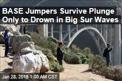 BASE Jumpers Survive Plunge Only to Drown in Big Sur Waves
