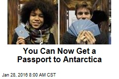 You Can Now Get a Passport to Antarctica