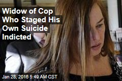 Widow of Cop Who Staged Suicide Indicted