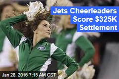 Jets Cheerleaders Score $325K Settlement
