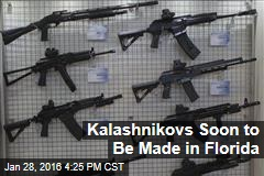 Kalashnikovs Soon to Be Made in Florida