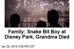 Family: Snake Bit Boy at Disney Park, Grandma Died