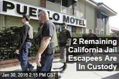 2 Remaining California Jail Escapees Are In Custody