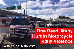 One Dead, Many Hurt in Motorcycle Rally Violence