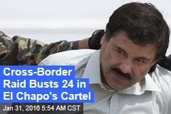 Cross-Border Raid Busts 24 in El Chapo's Cartel