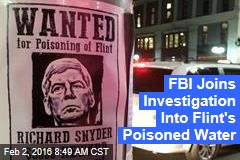 FBI Joins Investigation Into Flint's Poisoned Water