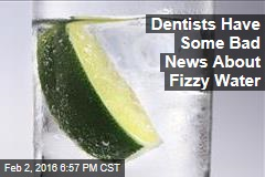 Dentists Have Some Bad News About Fizzy Water