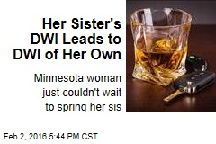 Her Sister's DWI Leads to DWI of Her Own