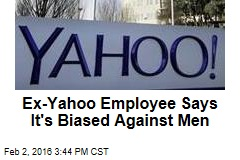 Ex-Yahoo Employee Says It's Biased Against Men
