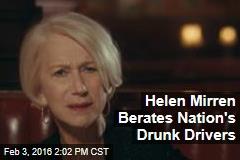 Helen Mirren Berates Nation's Drunk Drivers
