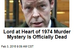 Lord at Heart of 1974 Murder Mystery Is Officially Dead