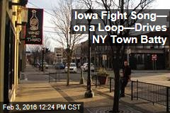Iowa Fight Song— on a Loop—Drives NY Town Batty