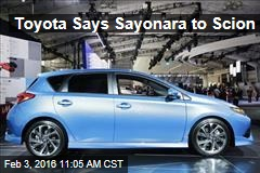 Toyota Says Sayonara to Scion