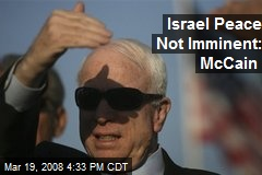 Israel Peace Not Imminent: McCain