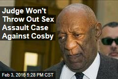 Judge Won't Throw Out Sex Assault Case Against Cosby