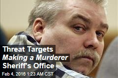 Threat Targets Making a Murderer Sheriff's Office