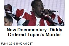 New Documentary: Diddy Ordered Tupac's Murder