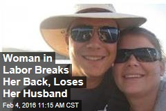 Woman in Labor Breaks Her Back, Loses Her Husband