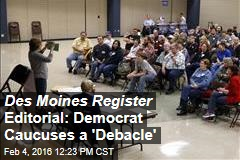 Des Moines Register Editorial: Democrat Caucuses a 'Debacle'