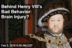 Behind Henry VIII's Bad Behavior: Brain Injury?