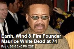 Earth, Wind & Fire Founder Maurice White Dead at 74