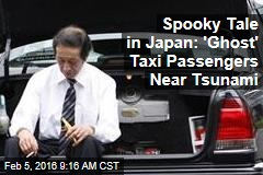 Spooky Tale in Japan: 'Ghost' Taxi Passengers Near Tsunami