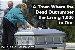 A Town Where the Dead Outnumber the Living 1,000 to One