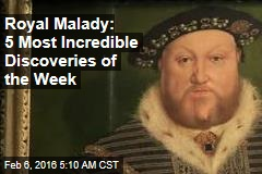 Royal Malady: 5 Most Incredible Discoveries of the Week