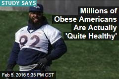 Study: Millions of Obese Americans Are Actually 'Quite Healthy'