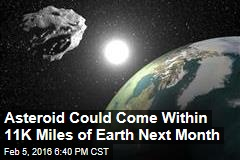 Asteroid Could Come Within 11K Miles of Earth Next Month