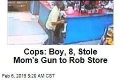 Cops: Boy, 8, Stole Mom's Gun to Rob Store