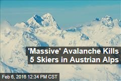 'Massive' Avalanche Kills 5 Skiers in Austrian Alps