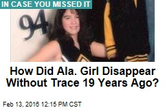 How Did Ala. Girl Disappear Without Trace 19 Years Ago?