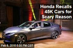 Honda Recalls 45K Cars for Scary Reason