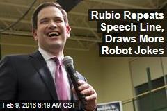 Rubio Repeats Speech Line, Draws More Robot Jokes