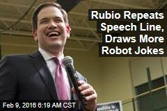 Rubio Repeats Speech Line, Draws More Robot Jokes