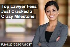 Top Lawyer Fees Just Cracked a Crazy Milestone