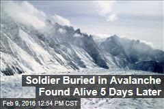 Soldier Buried in Avalanche Found Alive 6 Days Later