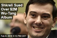 Shkreli Sued Over $2M Wu-Tang Album