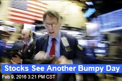 Stocks See Another Bumpy Day