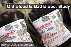 Old Blood Is Bad Blood: Study
