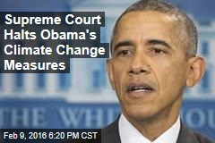 Supreme Court Halts Obama's Climate Change Measures
