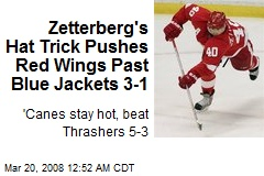 Zetterberg's Hat Trick Pushes Red Wings Past Blue Jackets 3-1