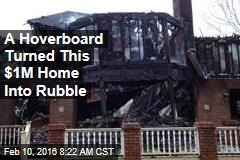 A Hoverboard Turned This $1M Home Into Rubble