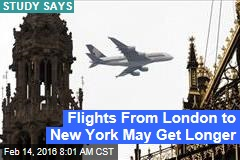 Flights From London to New York May Get Longer