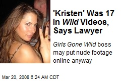 'Kristen' Was 17 in Wild Videos, Says Lawyer