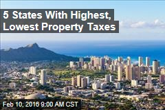 5 States With Highest, Lowest Property Taxes