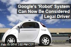 Google's 'Robot' System Can Now Be Considered Legal Driver