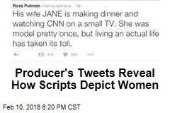 Producer's Tweets Reveal How Scripts Depict Women