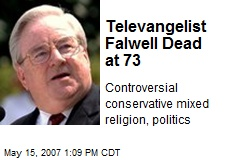 Televangelist Falwell Dead at 73